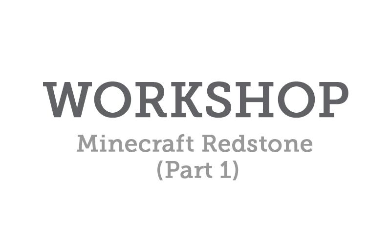 workshop-minecraft-redstone-part-01