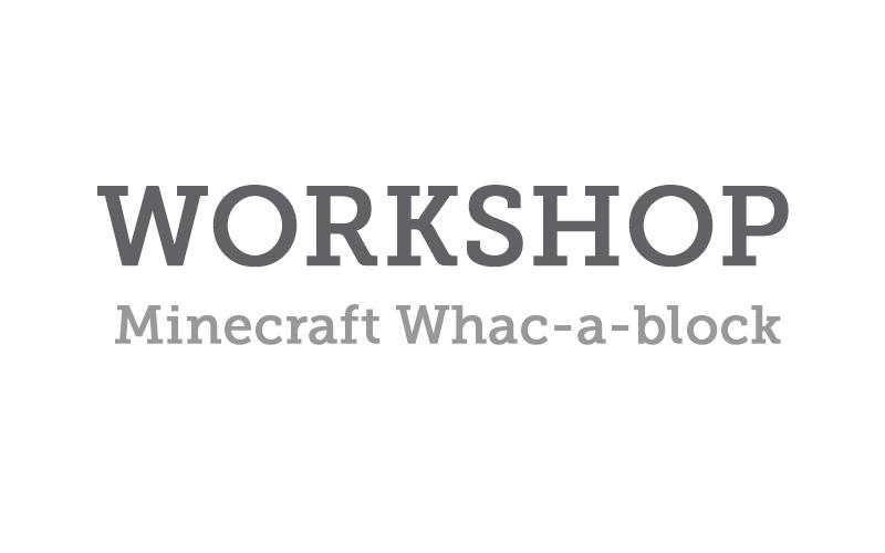 workshop-minecraft-whac-a-block
